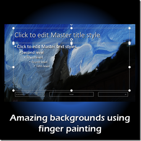 Amazing PowerPoint backgrounds using finger printing and Fresh Paint