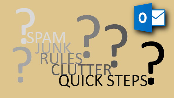 rules, quick steps, clutter, spam, junk- what are these - Dr. Nitin Paranjape