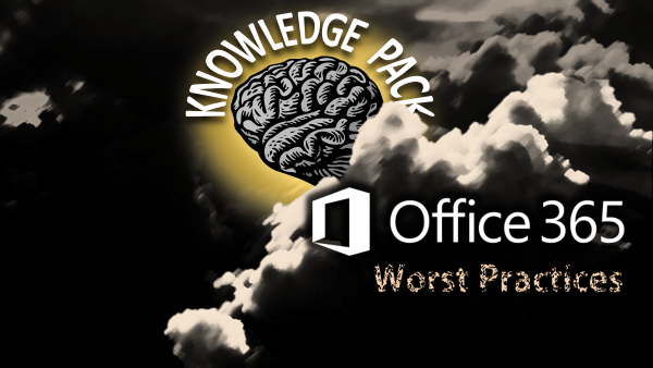 Office 365 Worst Practices - KP