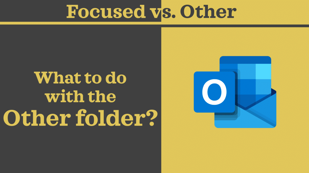 Outlook Focused vs Other folder poster.